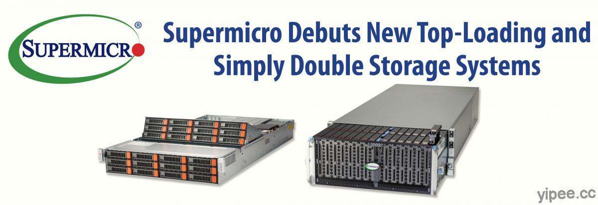 Supermicro 推出 Top-Loading  和  Simply Double 儲存系統,搭載第 3 代 Intel Xeon 處理器、適合高容量雲端規模儲存